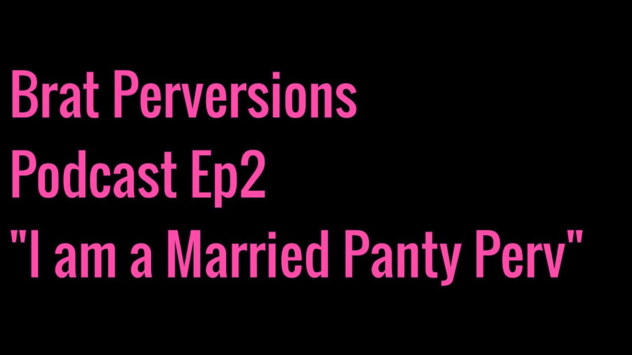 podcast panty fetish pervert